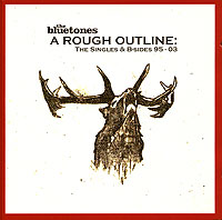 "The Bluetones A Rough Outline Singles & B-Sides ( 2 CD) Pram Face Исполнитель ""The Bluetones"" инфо 13621f."